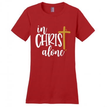 In Christ Alone Women's T-Shirt