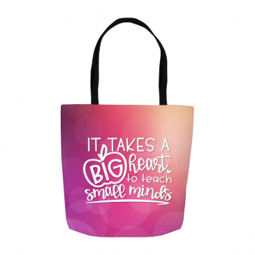 Big Heart To Teach Small Minds Tote Bag