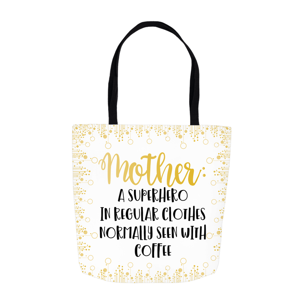 Mother: A Superhero With Coffee Tote Bag