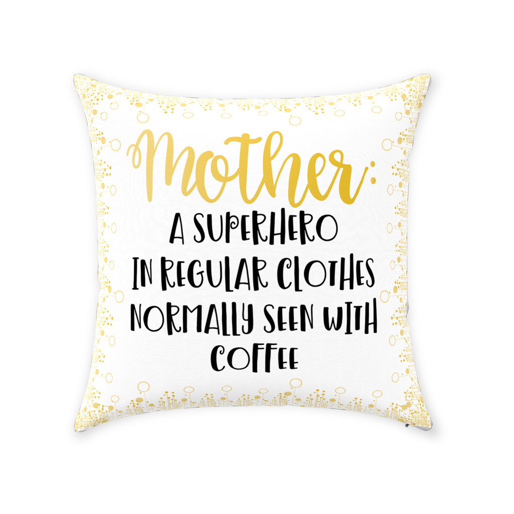 Mother: A Superhero With Coffee Throw Pillow