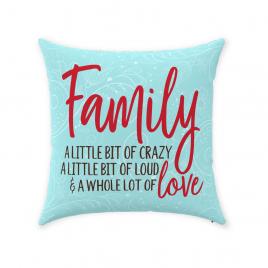 Family A Little Bit Of Crazy Throw Pillow