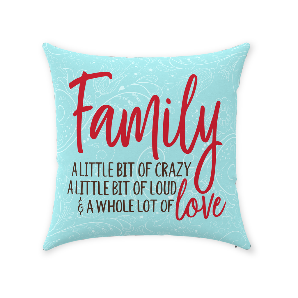 Family A Little Bit Of Crazy Throw Pillow