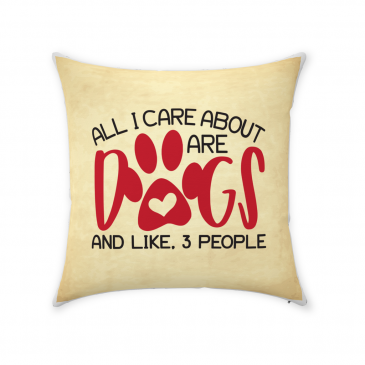 All I Care About Are Dogs Throw Pillow